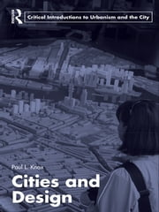 Cities and Design ebook by Paul L. Knox