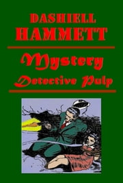 Complete Mystery Detective Pulp ebook by Dashiell Hammett