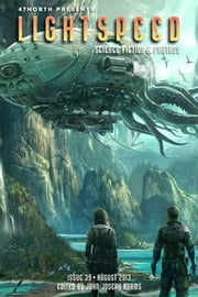 Lightspeed Magazine, August 2013 ebook by John Joseph Adams,Naomi Novik,Alastair Reynolds