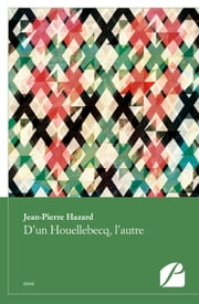 D'un Houellebecq, l'autre ebook by Jean-Pierre Hazard