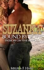 Suzanna Bound by Love (Passion on the Ranch, Book 4) ebook by Melissa F. Hart