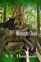 Under the Midnight Cloak ebook by S.Y. Thompson