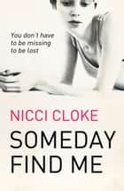 Someday Find Me eBook by Nicci Cloke