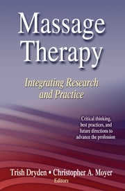Massage Therapy ebook by Trish Dryden, Christopher A. Moyer