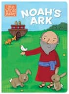 Noah's Ark ebook by B&H Kids Editorial Staff, Holli Conger