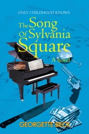 The Song Of Sylvania Square ebook by Georgette Beck