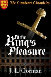 At the King's Pleasure ebook by JL Gorman