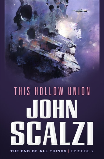 The End of All Things #2: This Hollow Union - The End of All Things ebook by John Scalzi