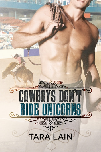 Cowboys Don't Ride Unicorns ebook by Tara Lain