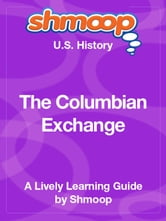 Shmoop US History Guide: The Columbian Exchange ebook by Shmoop
