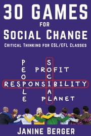 30 Games for Social Change: Critical Thinking for ESL/EFL Classes ebook by Janine Berger