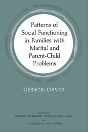 Patterns of Social Functioning in Families with Marital and Parent-Child Problems ebook by Gerson David