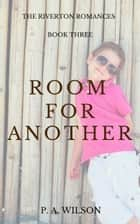 Room for Another ebook by P A Wilson