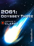 2061 - Odyssey Three ebook by Arthur C. Clarke