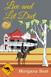 Live and Let Diet ebook by Morgana Best