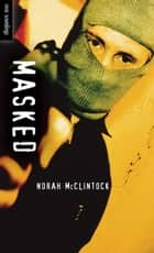 Masked ebook by Norah McClintock