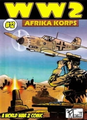 World War 2 Afrika Korps ebook by Ronald Ledwell Sr