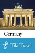 Germany Travel Guide - Tiki Travel ebook by Tiki Travel
