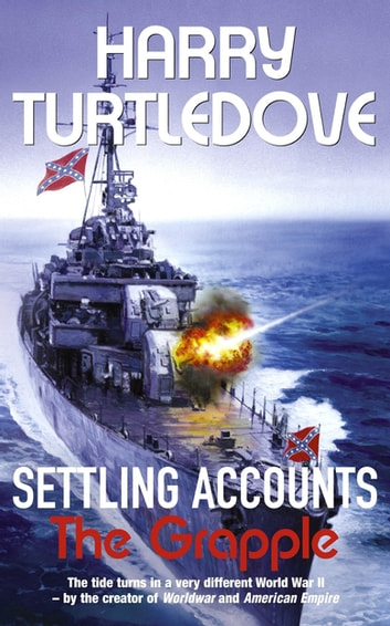 Settling Accounts: The Grapple ebook by Harry Turtledove