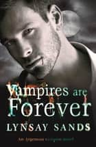 Vampires are Forever - Book Eight ebook by Lynsay Sands