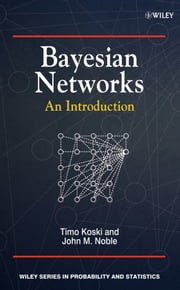 Bayesian Networks - An Introduction ebook by Timo Koski,John Noble