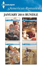 Harlequin American Romance January 2014 Bundle - Her Callahan Family Man\Marrying the Cowboy\The Surprise Holiday Dad\Rancher at Risk ebook by Tina Leonard, Trish Milburn, Jacqueline Diamond,...
