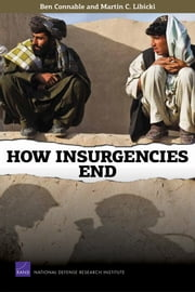 How Insurgencies End ebook by Ben Connable,Martin C. Libicki