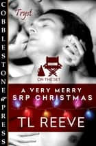 A Very Merry SRP Christmas ebook by TL Reeve