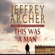 This Was a Man - The Final Volume of The Clifton Chronicles audiobook by Jeffrey Archer