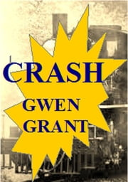 Crash! ebook by Gwen Grant