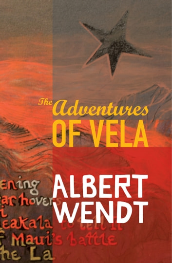 The Adventures of Vela ebook by Albert Wendt
