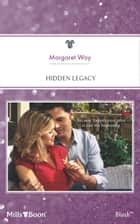 Hidden Legacy ebook by Margaret Way