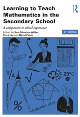 Learning to Teach Mathematics in the Secondary School - A companion to school experience ebook by