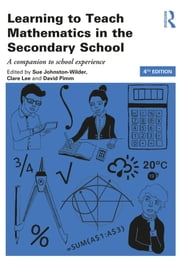 Learning to Teach Mathematics in the Secondary School - A companion to school experience ebook by Sue Johnston-Wilder,Clare Lee,David Pimm