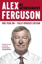 Alex Ferguson My Autobiography ebook by Alex Ferguson