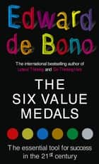 The Six Value Medals ebook by Edward de Bono