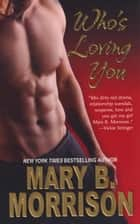 Who's Loving You ebook by Mary B. Morrison