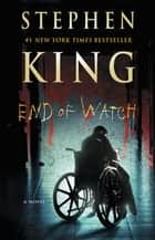 End of Watch - A Novel ebook by Stephen King