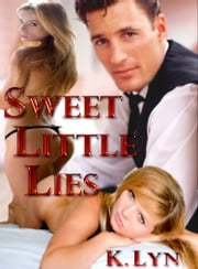 Sweet Little Lies ebook by K. Lyn