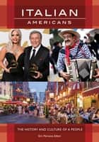 Italian Americans: The History and Culture of a People ebook by Eric Martone