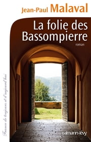 La Folie des Bassompierre ebook by Jean-Paul Malaval