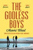 The Godless Boys ebook by Naomi Wood