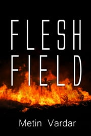 Flesh Field ebook by Metin Vardar