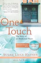 One Touch (Expanded Edition with Discussion Guide) ebook by Susan Lana Hafner