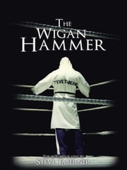 The Wigan Hammer - The Autobiography by Steve Taberner ebook by Steve Taberner