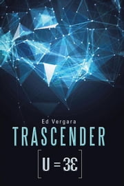 Trascender - Los Tres Elementos ebooks by Ed Vergara