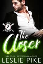 The Closer ebook by Leslie Pike