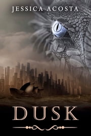 Dusk: Rise of the Auras ebook by Jessica Acosta