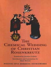 The Chemical Wedding of Christian Rosenkreutz ebook by Joscelyn Godwin