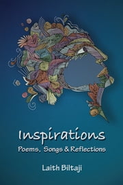 Inspirations - Poems, Songs, and Reflections ebook by Laith Biltaji